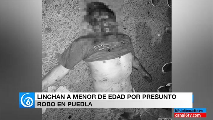 LINCHAN A MENOR DE EDAD POR PRESUNTO ROBO EN PUEBLA