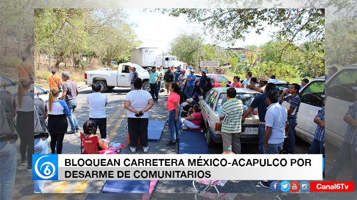 BLOQUEAN CARRETERA MÉXICO-ACAPULCO POR DESARME DE COMUNITARIOS