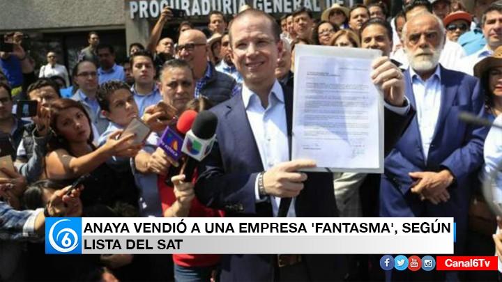 RICARDO ANAYA VENDIÓ A UNA EMPRESA 'FANTASMA', SEGÚN LISTA DEL SAT
