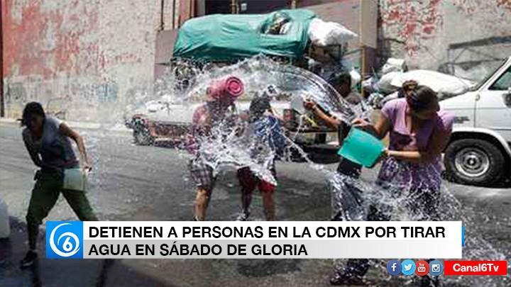 DETIENEN A VARIAS PERSONAS EN LA CDMX POR TIRAR AGUA EN SÁBADO DE GLORIA