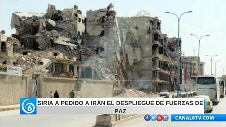 Siria a pedido a Irán el despliegue de fuerzas de paz