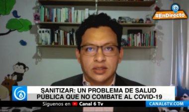 Sanitizar no mata al COVID-19: Dr. Sánchez-Guerra