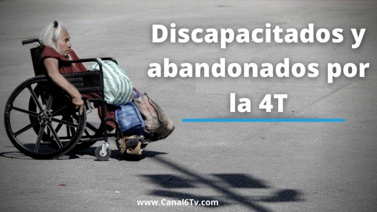 Discapacitados y abandonados por la 4T