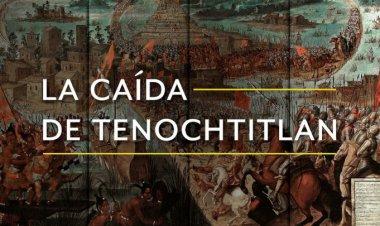 La caída de Tenochtitlan, el pasado vivo de una tragedia