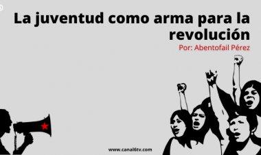 La juventud como arma para la revolución