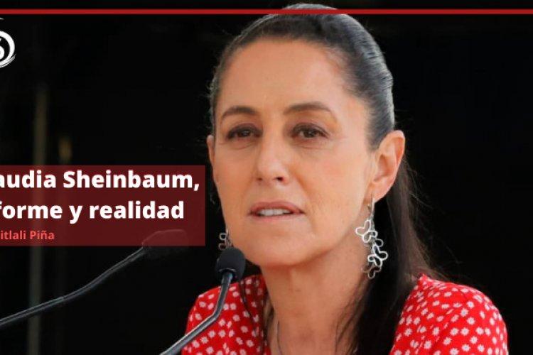 Claudia Sheinbaum, informe y realidad