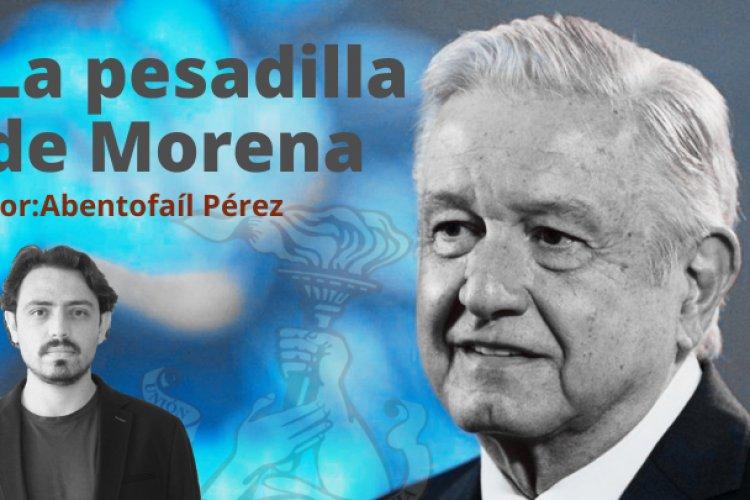 La pesadilla de Morena